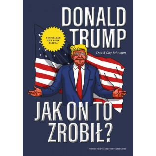 Donald Trump. Jak on to...