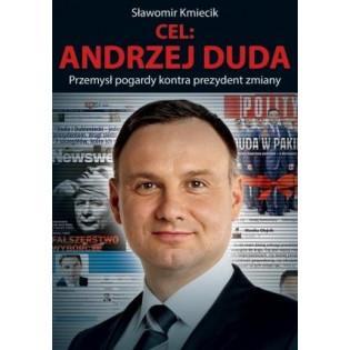 Cel: Andrzej Duda. Przemysł...
