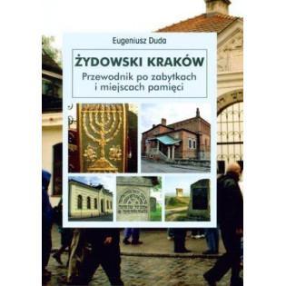 Żydowski Kraków. Przewodnik...