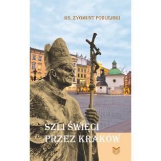 Szli święci przez Kraków...