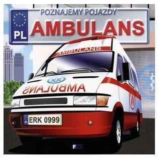 Poznajemy pojazdy. Ambulans...