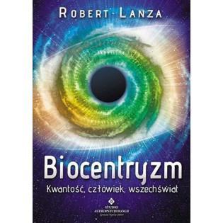 Biocentryzm. Kwantowość,...