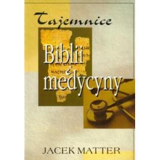 Tajemnice Biblii i medycyny...