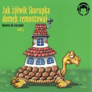 Jak żółwik Skorupka domek...