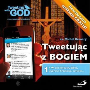 Tweetując z Bogiem. Tom 1...