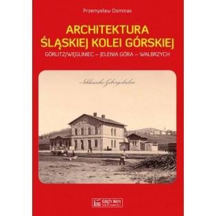 Architektura Śląskiej Kolei...