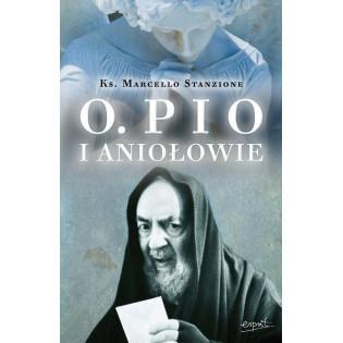 Ojciec Pio i Aniołowie...