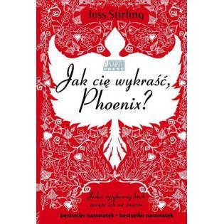 Jak cię wykraść, Phoenix?...