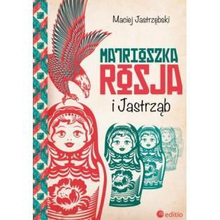 Matrioszka Rosja i Jastrząb...