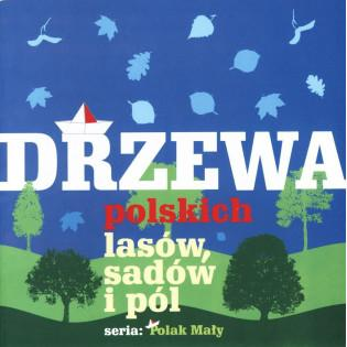 Drzewa polskich lasów,...