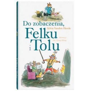 Do zobaczenia Felku i Tolu...