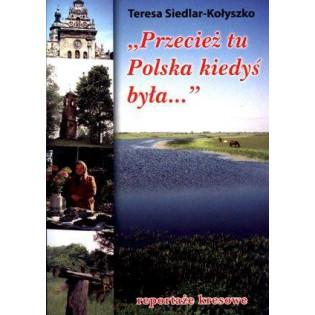 Przecież tu Polska kiedyś...
