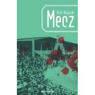 Mecz - Piotr Bojarski Media...