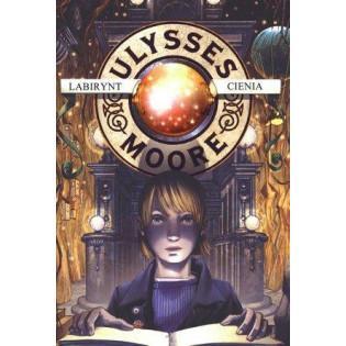 Ulysses Moore 9 Labirynt...