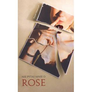Nie pytaj mnie o Rose Novae...