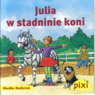 Pixi 3 - Julia w stadninie...