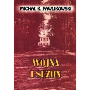 Wojna i sezon - Michał K....