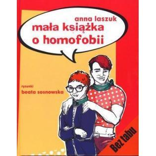 Mała książka o homofobii -...