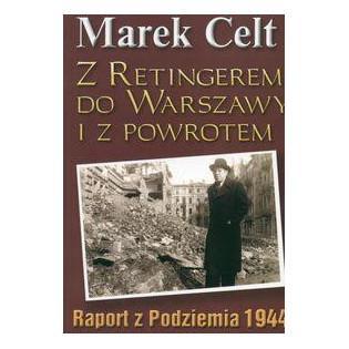 Z Retingerem do Warszawy i...