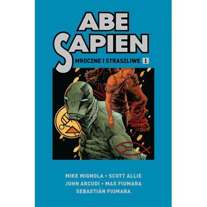 Abe Sapien T.1 Mroczne i...